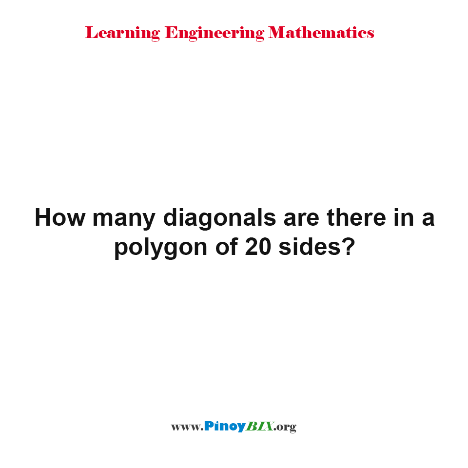 How many diagonals are there in a polygon of 20 sides?