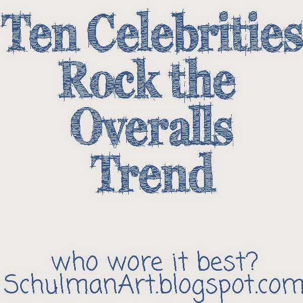 celebrities wearing overalls on http://www.schulmanArt.blogspot.com