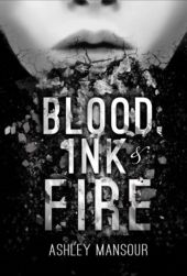 Dystopian novels: Blood, Ink & Fire