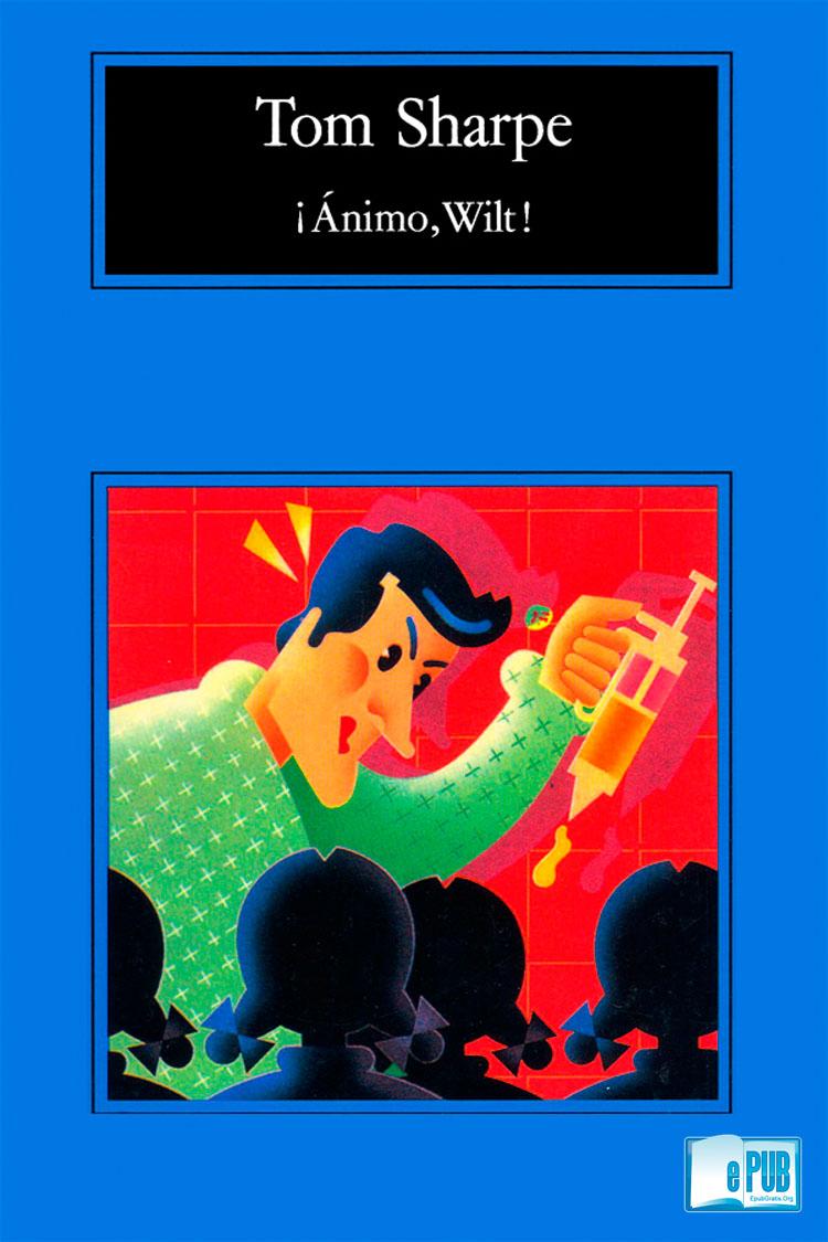 ¡Ánimo Wilt! – Tom Sharpe