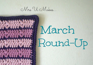 Mrs U Makes...March Round Up
