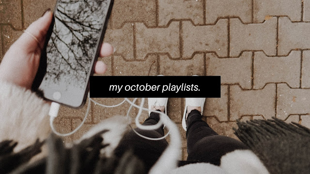 What's On My October Playlists? // Blogtober