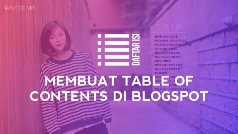 membuat table of contents atau daftar isi di blogspot blogger