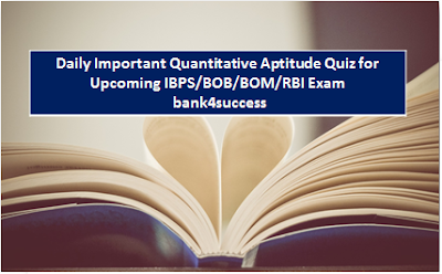 Daily Quantitative Aptitude Quiz For IBPS PO | SBI PO | IBPS Clerk Exam