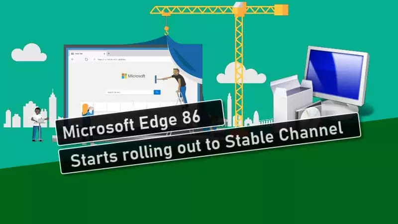 Microsoft Edge 86 is now rolling out for everyone, and here's the new features list