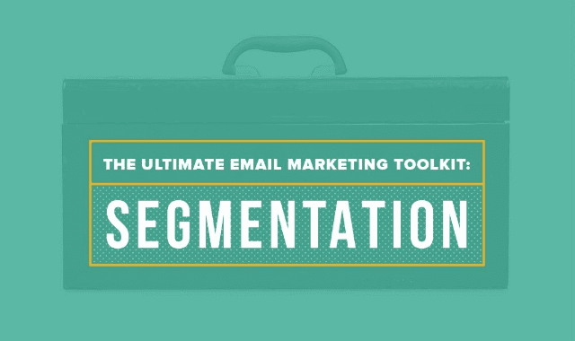 The Ultimate Email Marketing Toolkit: Segmentation