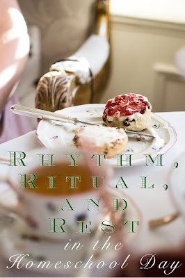 While every homeschool is different, I believe there is one constant that helps us get through our homeschool days, and that is rhythm, ritual and rest.
