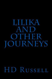 Lilika and Other Journeys - a 3 part journey by HD Russell