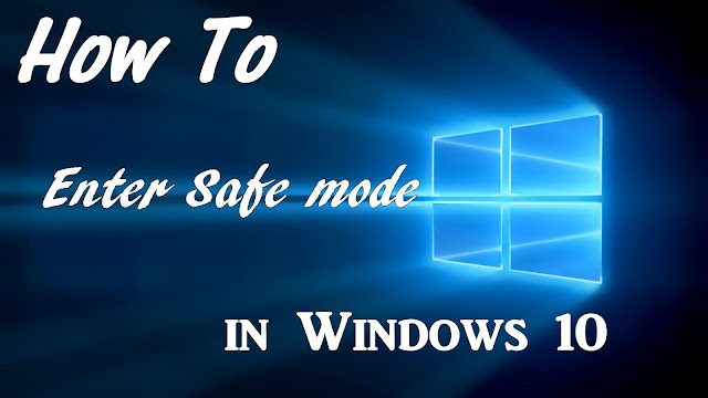 How to enter Windows 10's Safe Mode