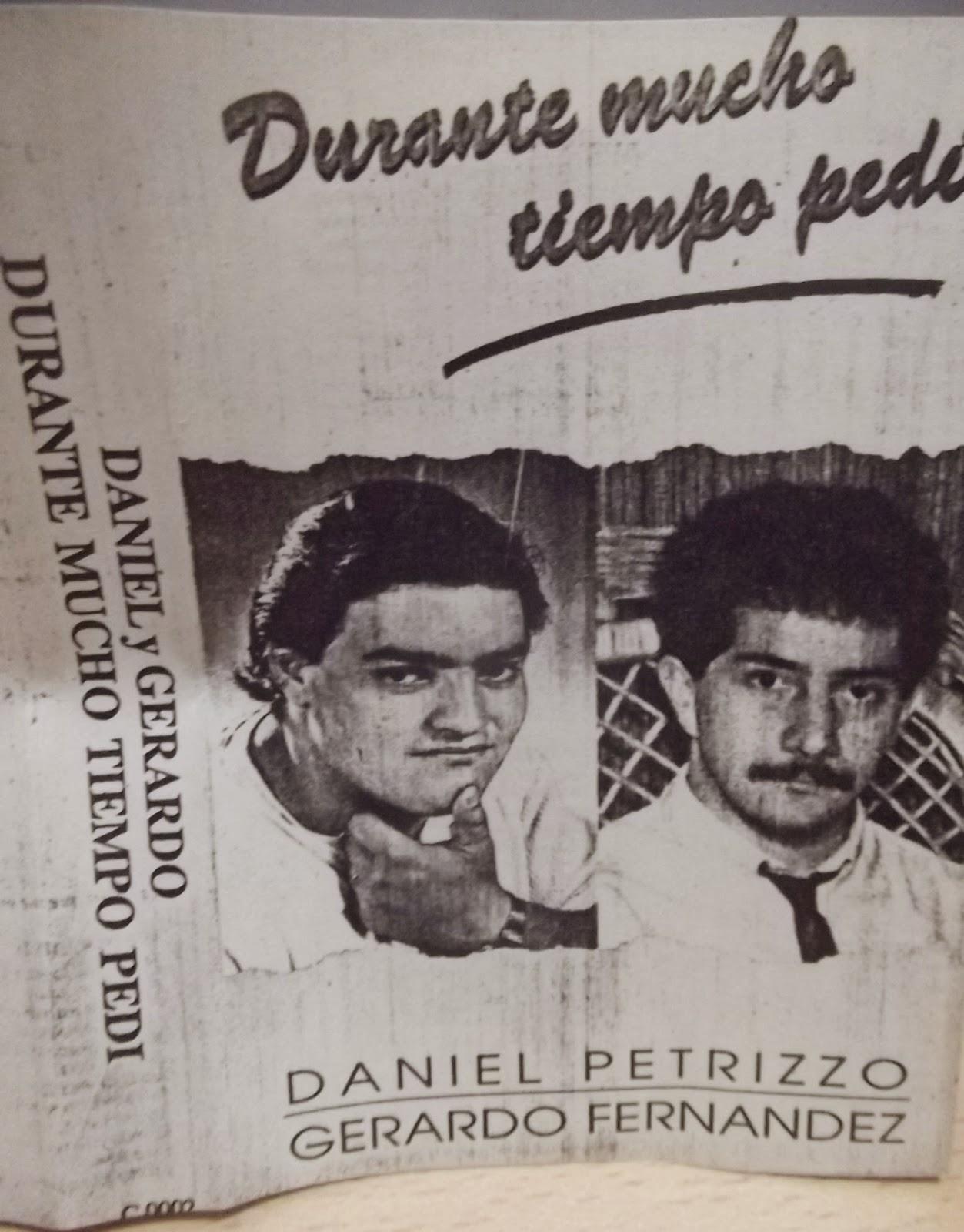 Daniel Petrizzo y Gerardo Fernández-Durante Mucho Tiempo Pedí-