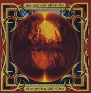 Heroes del Silencio - El espìritu del vino (1993)