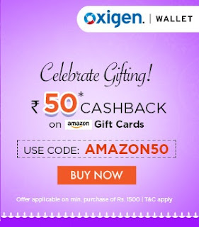 Oxigen Wallet Amazon Gift Card Offer Get Flat Rs. 50 Cashback* on a purchase of Rs 1500/- & above at Amazon Gift card.