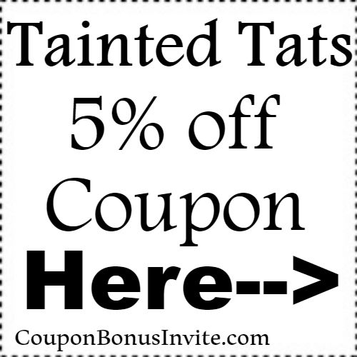 5% off Tainted Tats Discount Code Coupon Jan, Feb, March, April, May, June, July, Aug, Sep, Oct, Nov, Dec