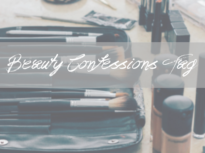 Beauty Confessions Tag