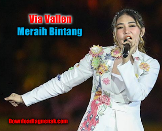 Free Download Via Vallen Meraih Bintang Mp3 Lagu Terbaru (3.36 MB)