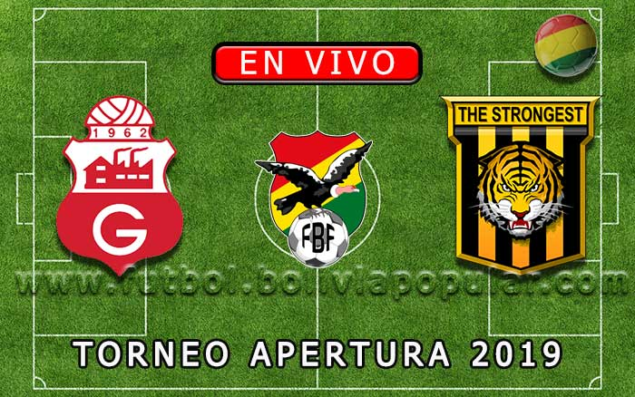 【En Vivo】Guabirá vs. The Strongest - Torneo Apertura 2019