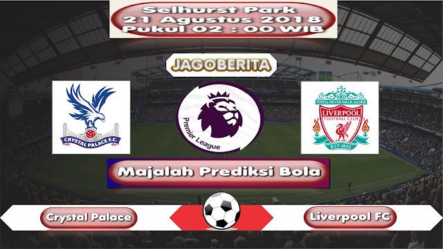 Prediksi Bola Crystal Palace vs Liverpool 21 Agustus 2018