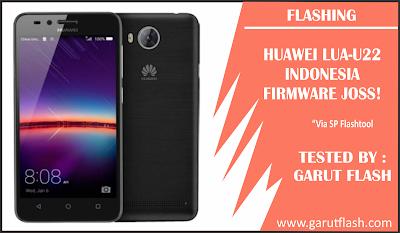 Firmware dan Cara Flash Huawei LUA-U22 Indonesia [TESTED]