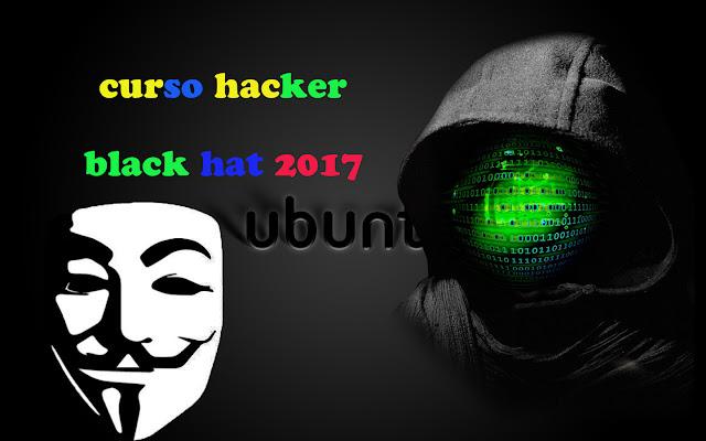 curso hacker black hat 2017