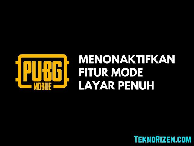 Cara Mematikan Mode Layar Penuh PUBG Mobile