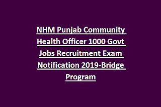 NHM Punjab Community Health Officer 1000 Govt Jobs Recruitment Exam Notification 2019-Bridge Program