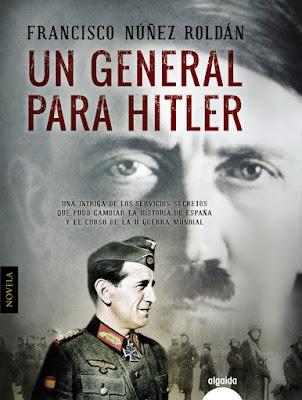 Un general para Hitler - Francisco Núñez Roldán (2016)