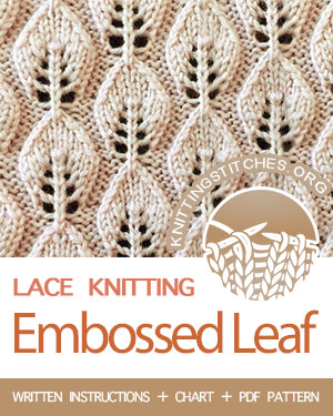 LACE KNITTING — #howtoknit the Embossed Leaf Stitch (Embossed Leaves stitch), beautiful stitch for scarf/shawl. FREE Written instructions, Chart, PDF knitting pattern.  #knitting #laceknitting