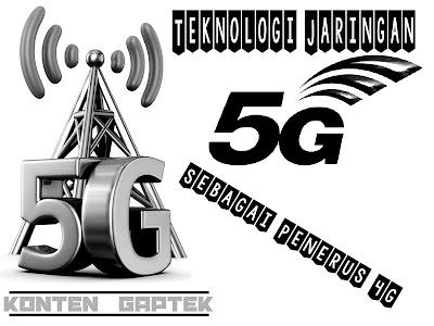teknologi jarinagn 5G, iNTERNET 5G,jaringan 5g di indonesia ,jaringan 5g di dunia kecepatan 5g, teknologi 5g samsung, jaringan 5g telkomsel, 5g lte indonesia, kapan 5g masuk indonesia, makalah jaringan 5g,teknologi 5g, jaringan 5g di dunia, penemu teknologi 5g, teknologi 5g samsung, negara yang menggunakan 5g, jaringan 5g telkomsel, kecepatan jaringan 5g,