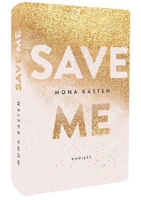 """[PRZEDPREMIEROWO] """"Save me"""" Mona Kasten"""
