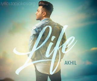 LIFE LYRICS: A beautiful Punjabi love song lyrics by Akhil composed and lyrics are penned by Preet Hundal.   Akhil and Adah Sharma are starring in the video directed by Arvinder Khaira.