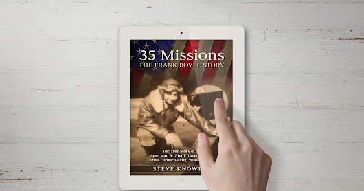 "Author & Aviation Buff Steve Knowles new Book ""35 Missions – The Frank Boyle Story"""