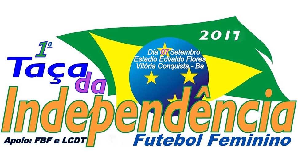 1ª Taça Independência Futebol Feminino- 2017 2a98e57a5d879