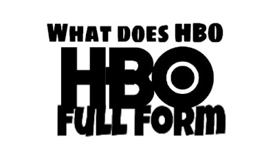 HBO Full Form - What does HBO Mean