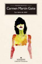 """Lo raro es vivir"" de Carmen Martín Gaite"