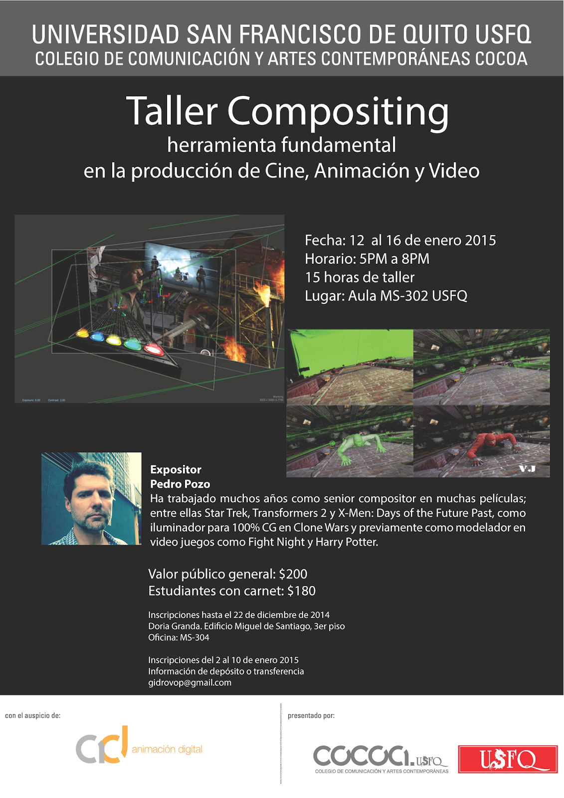 Taller compositing herramienta fundamental de Cine, Animación y Video. 12-16 enero 2015, duración 15 horas. Aula MS-302, campus USFQ, Cumbayá