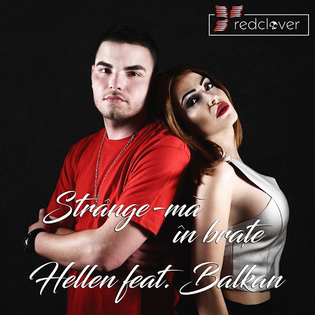 2017 Hellen feat Balkan Strange-ma in brate Official Video melodie noua videoclip Hellen feat. Balkan - Strange-ma in brate youtube red clover media 2017