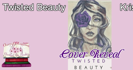 ***Cover Reveal*** Twisted Beauty ~ Kristen Flood