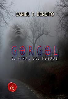 Gorgol, el final del bosque - Daniel T. Bendito