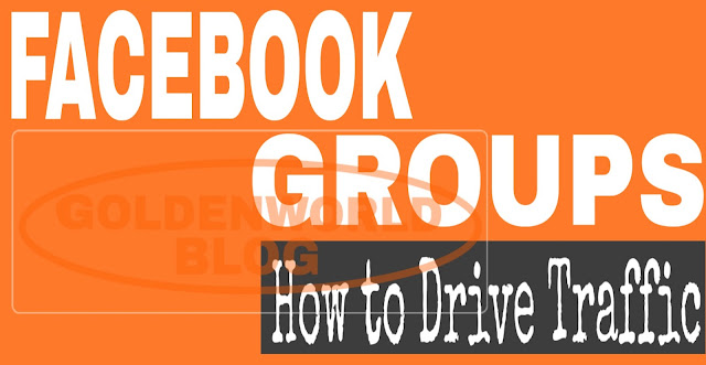 How to Drive More Website Traffic From Facebook Groups ?