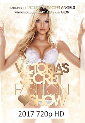The Victorias Secret Fashion Show 2017 WebRip 720p [420MB]