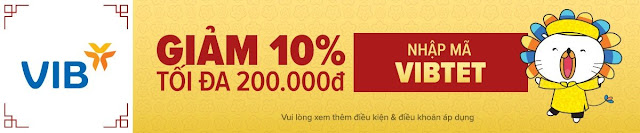 GIẢM 10% TỐI ĐA 200.000Đ ĐƠN HÀNG TỪ 1.000.000Đ VỚI CHỦ THẺ TÍN DỤNG VIB