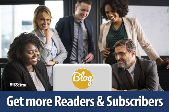 How To Get Readers For Your Blog To Grow Your Blog Readership