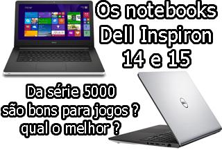Notebooks Dell 14 e 15 da Série 5000