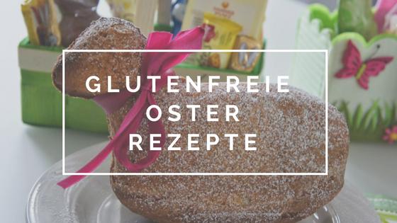 glutenfreie Oster-Rezepte