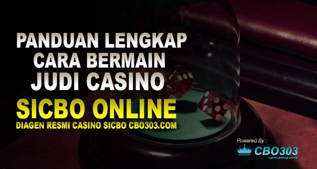 Panduan Lengkap Cara Bermain Judi Casino Sicbo Online