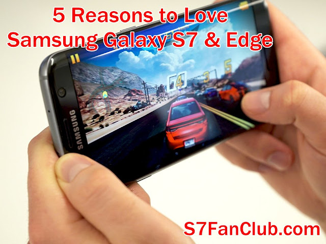 5 Reasons To Love Samsung Galaxy S7 & Edge