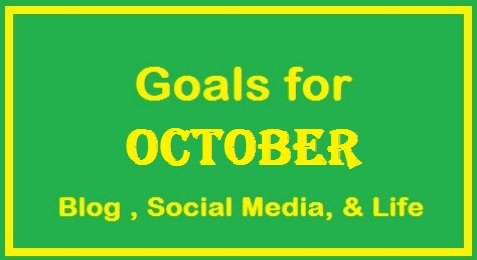 October 2016 Goals: Blog, Social Media, and Life Goals