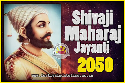 2050 Chhatrapati Shivaji Jayanti Date in India, 2050 Shivaji Jayanti Calendar