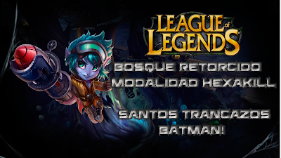 League of Legends - Hexakill Santos Trancazos Batman!