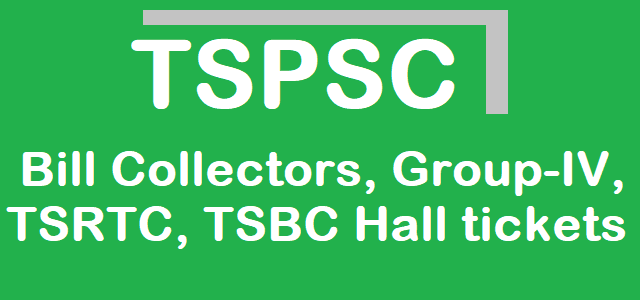TS Hall Tickets, TSPSC Hall Tickets, Bill Collectors, Group-IV, TSRTC, TSBC Recruitment Hall tickets, www.tspsc.gov.in